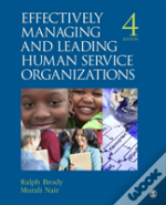 Effectively Managing And Leading Human Service Organizations