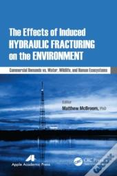 Effects Of Induced Hydraulic Fracturing On The Environment