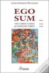 Ego Sum ; Le Codex Du Christ