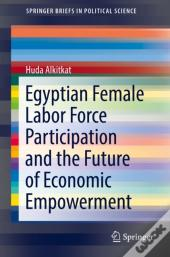 Egyptian Female Labor Force Participation And The Future Of Economic Empowerment
