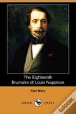 Eighteenth Brumaire Of Louis Napoleon (Dodo Press)