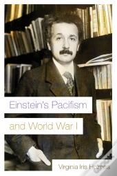 Einstein'S Pacifism And World War I