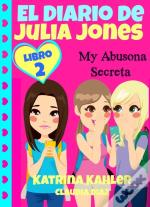 El Diario De Julia Jones - My Abusona Secreta