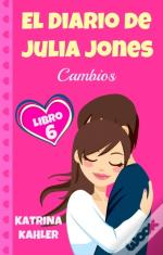 El Diario De Julia Jones, Libro 6 - Cambios