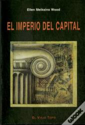 El Imperio Del Capital