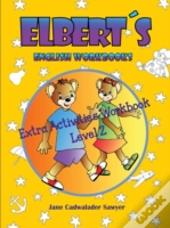 Elbert'S English Wookbooks Extra Activities Workbook, Level 2