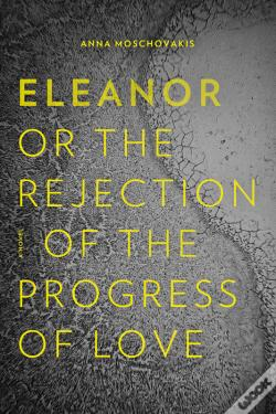 Wook.pt - Eleanor, Or, The Rejection Of The Progress Of Love