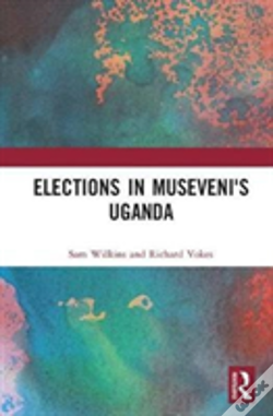 Wook.pt - Elections In Museveni'S Uganda