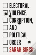 Electoral Violence Corruption And Pol