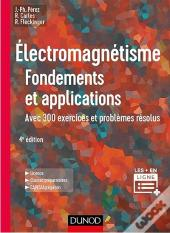 Electromagnetisme : Fondements Et Applications - 4e Ed