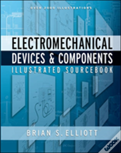 Wook.pt - Electromechanical Devices And Components Illustrated Sourcebook