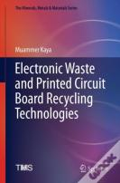 Electronic Waste And Printed Circuit Board Recycling Technologies