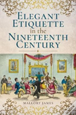 Wook.pt - Elegant Etiquette In The Nineteenth Century