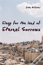 Elegy For The Land Of Eternal Sorrows