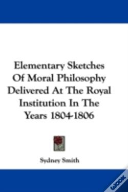 Wook.pt - Elementary Sketches Of Moral Philosophy Delivered At The Royal Institution In The Years 1804-1806
