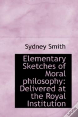 Wook.pt - Elementary Sketches Of Moral Philosophy