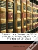 Elements Of Geometry: With Practical App