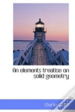 Elements Treatise On Solid Geometry