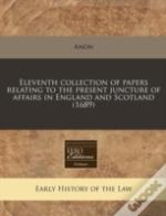 Eleventh Collection Of Papers Relating To The Present Juncture Of Affairs In England And Scotland (1689)