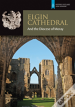 Elgin Cathedral And The Diocese Of Moray