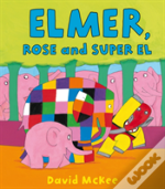Elmer, Rose And Super El