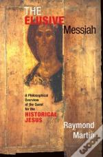 Elusive Messiah