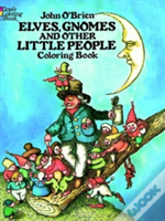 Elves, Gnomes And Other Little People