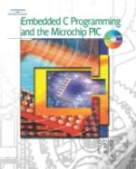 Embedded C Programming And The Microchip Pic