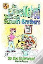 Embellished Tales Of The Schmitt Brothers