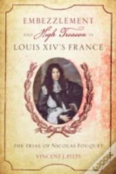 Embezzlement And High Treason In Louis Xiv'S France