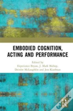 Embodied Cognition, Acting And Performance