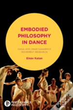 Embodied Philosophy In Dance