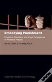 Embodying Punishment Emotions Identities