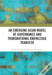 Emerging Asian Model Of Governance And Transnational Knowledge Transfer