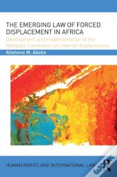 Emerging Law Of Forced Displacement In Africa
