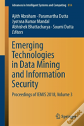 Emerging Technologies In Data Mining And Information Security