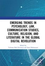 Emerging Trends In Psychology, Law, Communication Studies, Culture, Religion, And Literature In The Global Digital Revolution