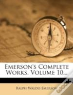 Emerson'S Complete Works, Volume 10...