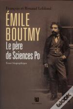 Emile Boutmy  Le Pere De Sciences-Po