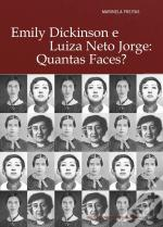 Emily Dickinson e Luiza Neto Jorge: Quantas Faces?