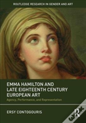 Emma Hamilton And Late Eighteenth Century European Art