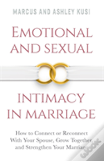 Emotional And Sexual Intimacy In Marriage