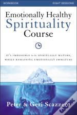 Emotionally Healthy Spirituality Course Workbook