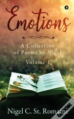 Emotions: A Collection Of Poems By Nigel