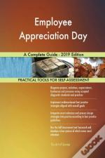Employee Appreciation Day A Complete Guide - 2019 Edition