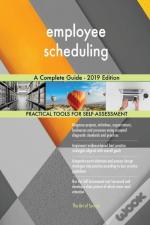 Employee Scheduling A Complete Guide - 2019 Edition
