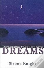Empowering Your Life With Dreams