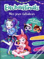 Enchantimals ; Mes Jeux Fabuleux