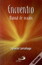 Encuentro : Manual De Oracion