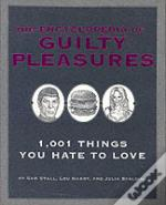 Encyclopedia Of Guilty Pleasures